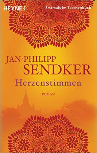 Herzenstimmen: Roman (Die Burma-Serie, Band 2): Amazon.de: Jan-Philipp Sendker: Bücher