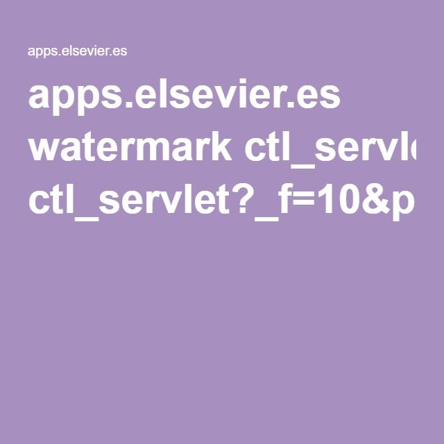 apps.elsevier.es watermark ctl_servlet?_f=10&pident_articulo=13078880&pident_usuario=0&pcontactid=&pident_revista=1&ty=116&accion=L&origen=zonadelectura&web=www.elsevier.es&lan=es&fichero=1v69n1575a13078880pdf001.pdf