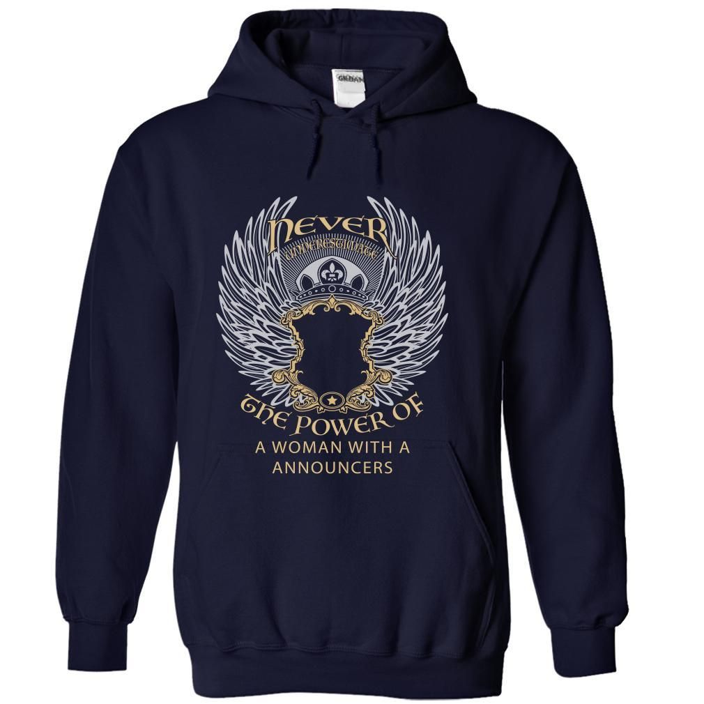 Never Underestimate The Power Of ANNOUNCERS T Shirt, Hoodie, Sweatshirt