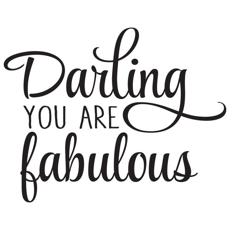 Fabulous Quotes | Darling You Are Fabulous Words That Inspire Pinterest Quotes