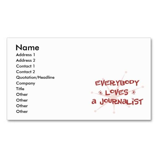 Everybody Loves A Journalist Business Cards Journalist