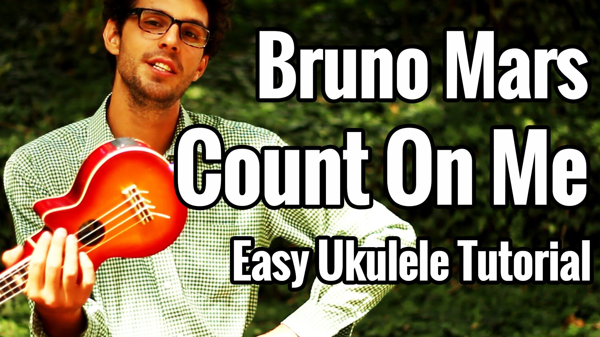 Count On Me Ukulele Tutorial With Stumming Pattern And Play Along Br Ukelele Chords Ukulele Songs Count On Me Ukulele Ukulele Songs