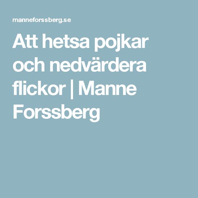 Att hetsa pojkar och nedvärdera flickor   Manne Forssberg