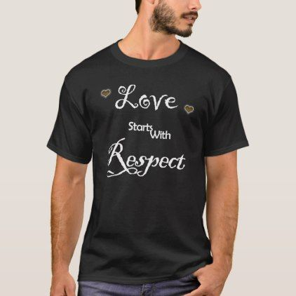 Love Starts With Respect T Shirt Marriage Gifts Diy Ideas Custom