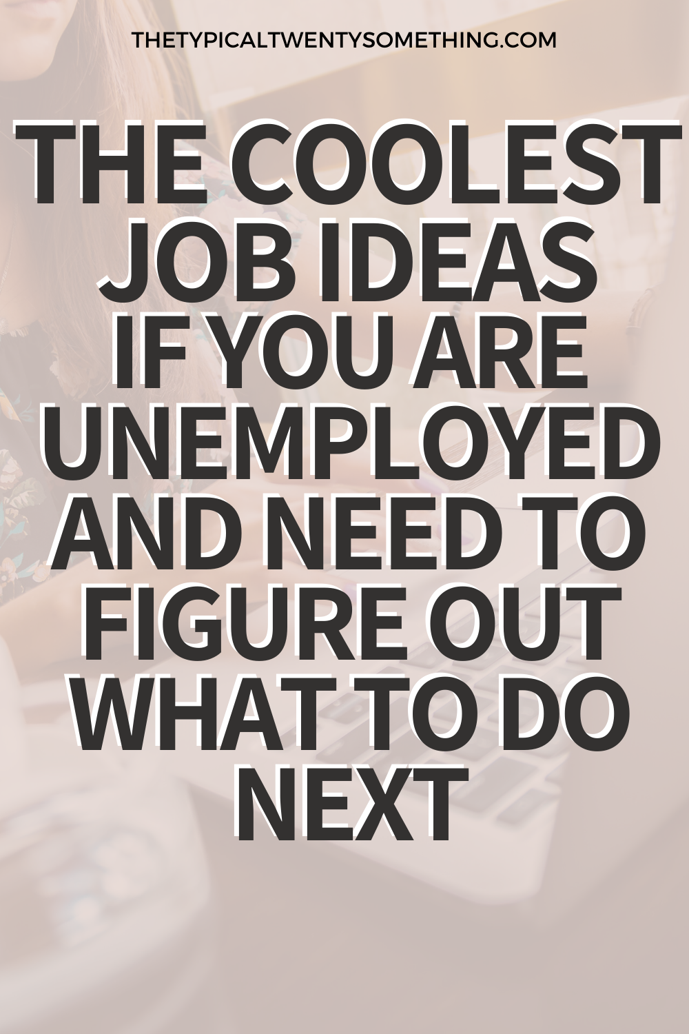 Cool Jobs For 20 Somethings If You Are Trying To Figure Out What To Do With Your Life New Job Quotes Job Quotes Job Inspiration