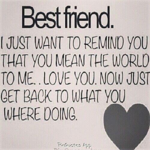 Dear Best Friend Hi My Best Friend Quotes Friends Quotes Best Friend Quotes