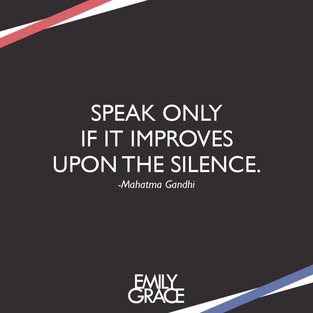 Speak Only If It Improves Upon The Silence Mahatma Gandhi Quotes