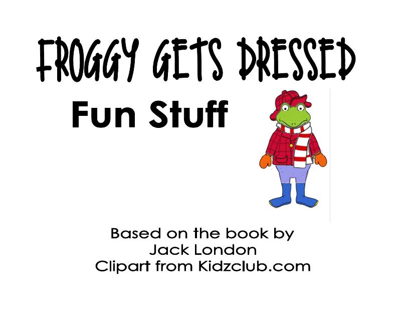 Froggy Gets Dressed Fun Pack.pdf. Repinned by www.preschoolspeechie ...