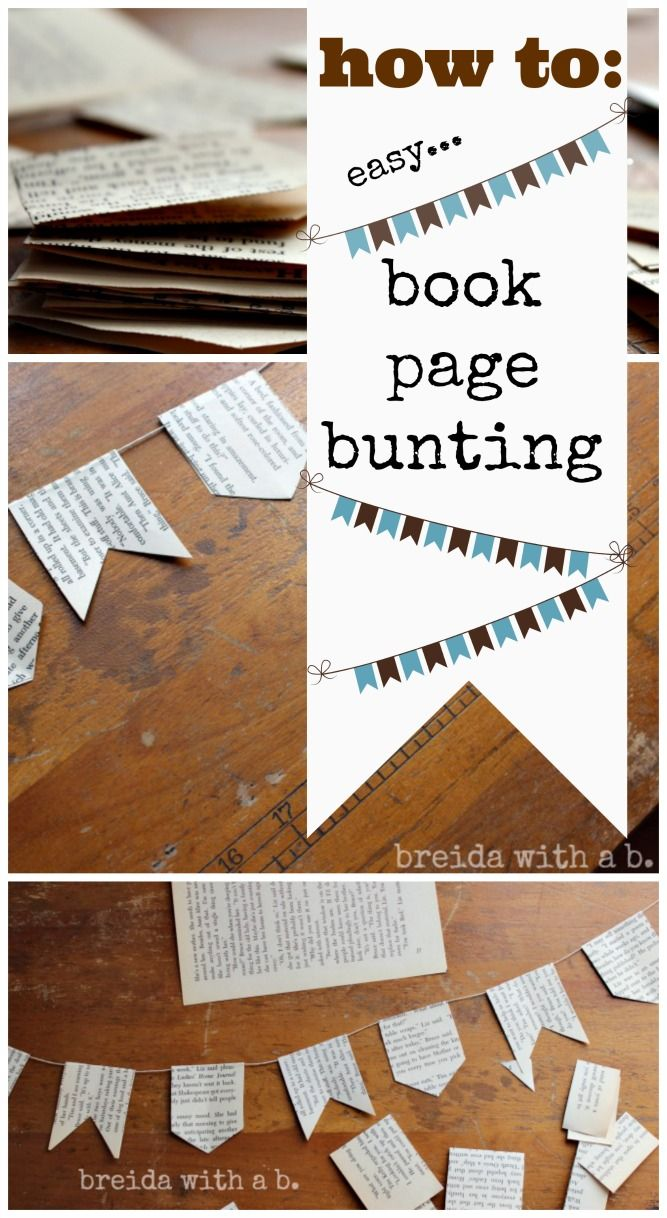 How To Make Book Page Bunting Project Day Breida With A B Old Book Crafts Book Page Crafts Diy Book