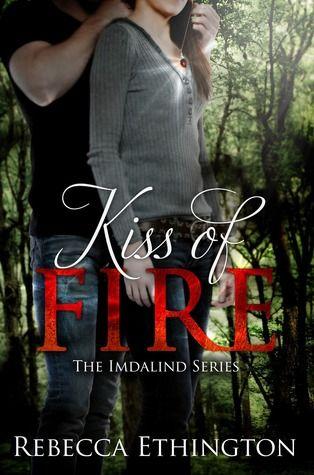 Kiss Of Fire Imdalind 1 By Rebecca Ethington Definitely One Of My