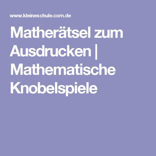 Matherätsel zum Ausdrucken | Mathematische Knobelspiele | Schule ...