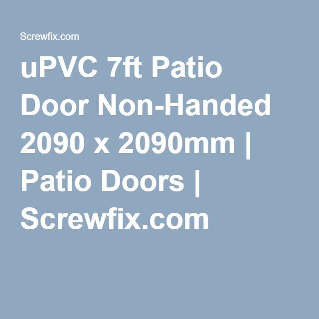 uPVC 7ft Patio Door Non-Handed 2090 x 2090mm | Patio Doors | Screwfix.  sc 1 st  Pinterest & uPVC 7ft Patio Door Non-Handed 2090 x 2090mm | Patio Doors ...