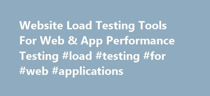 Website Load Testing Tools For Web & App Performance Testing #load ...