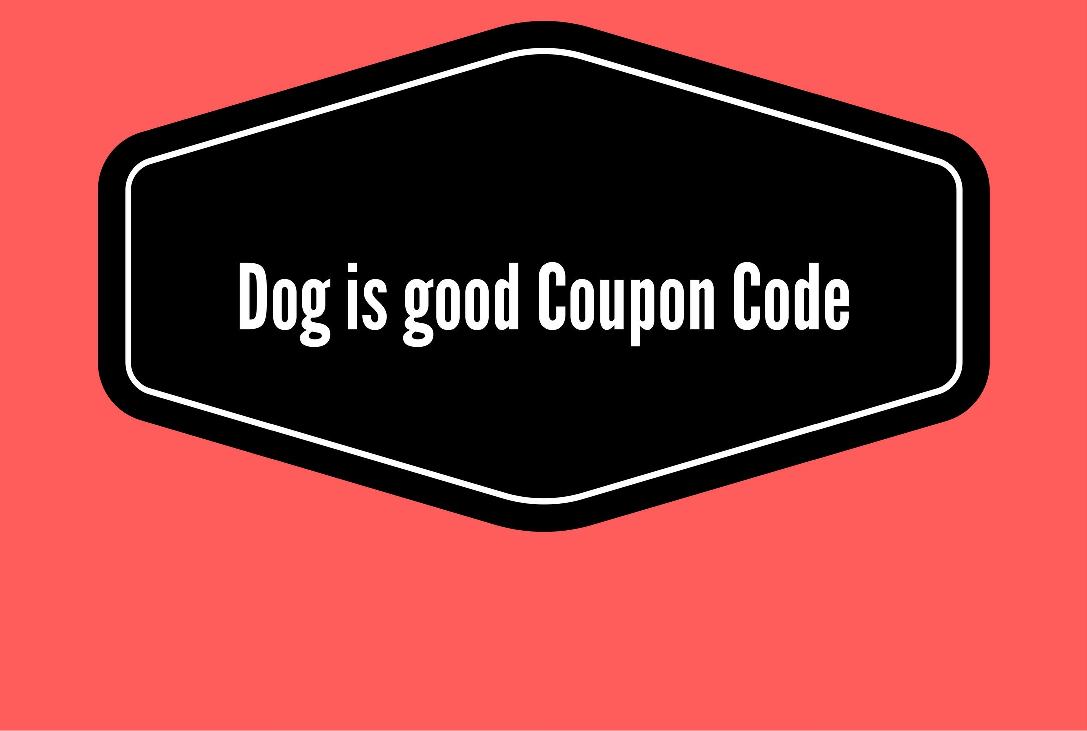 Get Dog Is Good Coupon Code Promo Code Voucher Code Special Discount Offer And Best Deals At Couponcodeon Com Promo Codes Coupon Choies Coding