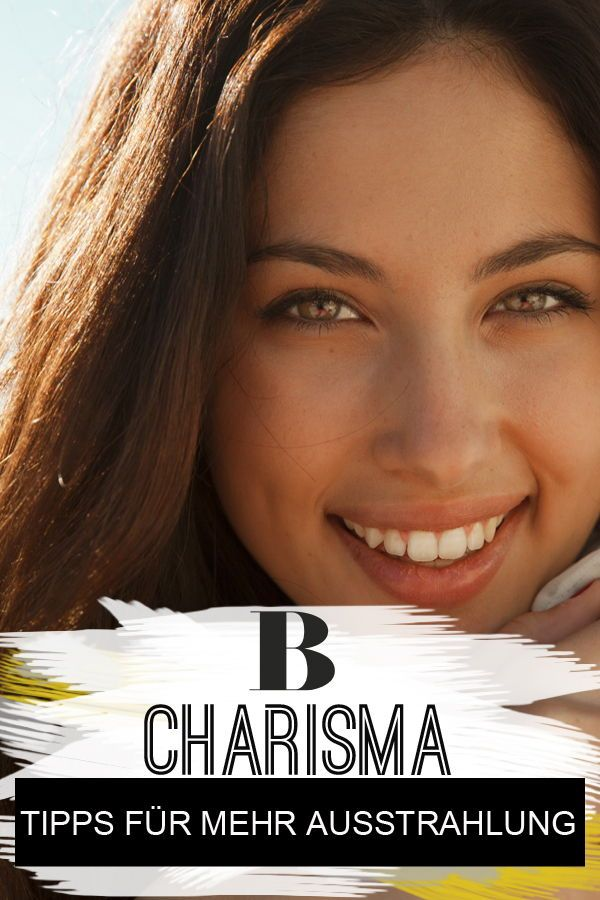 Sofort mehr Charisma und Ausstrahlung - mit diesen 5