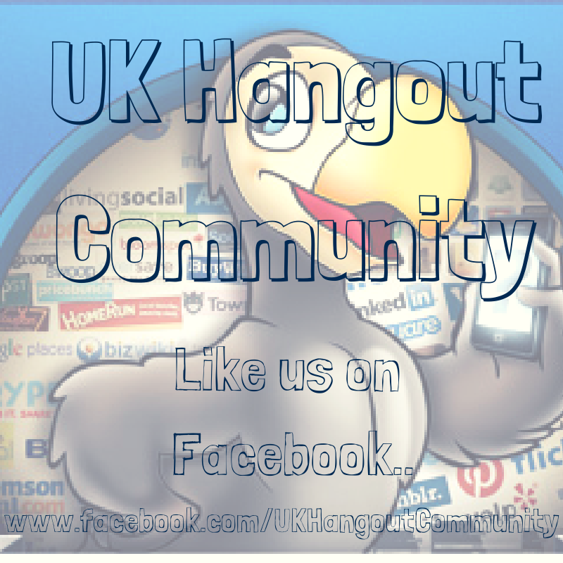 Head over to our UKHC Facebook page and Like us.. http://www.facebook.com/UKHangoutCommunity