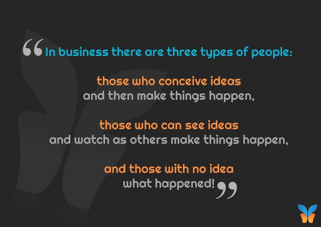 in business there are three types of people those who conceive in business there are three types of people those who conceive ideas and then make