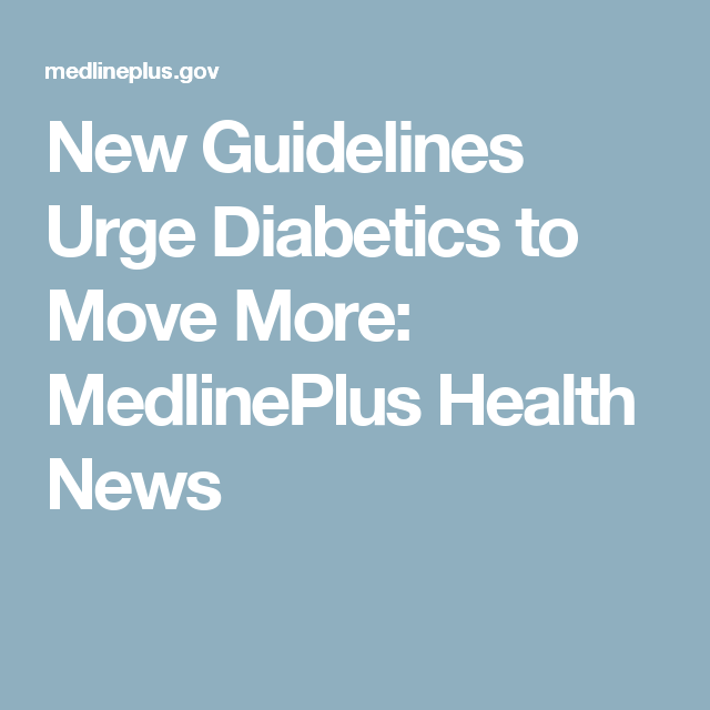New Guidelines Urge Diabetics to Move More: MedlinePlus Health News