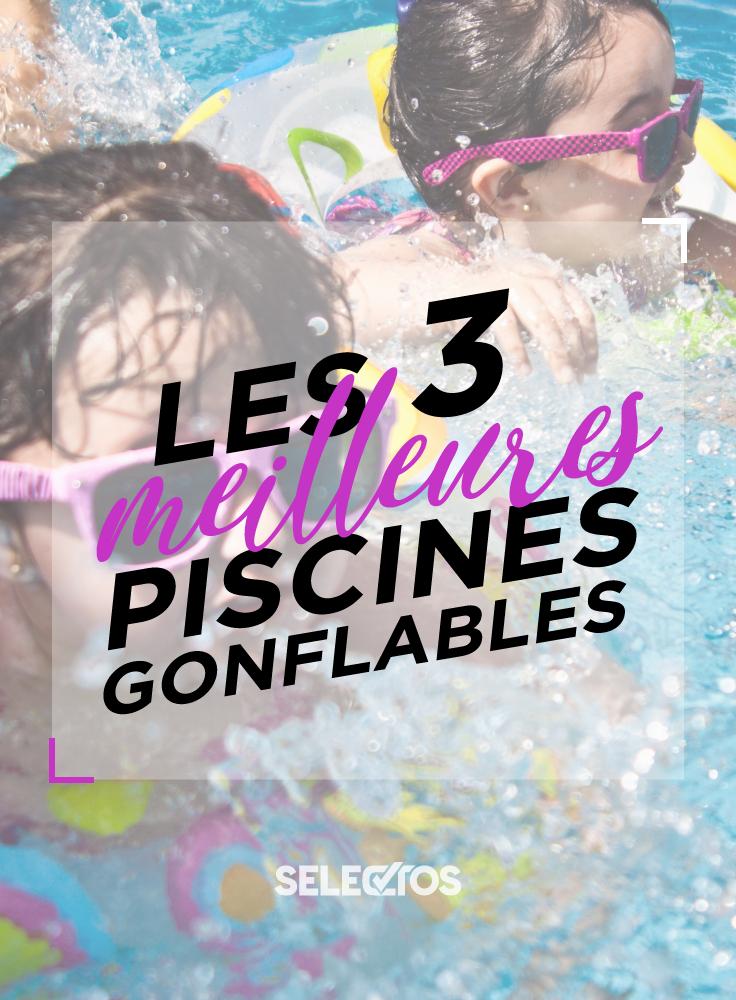 Les meilleures piscines gonflables ! Choisissez la meilleure ...