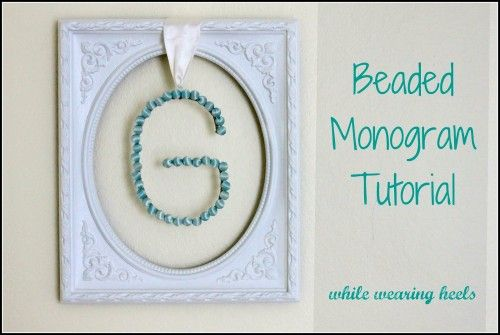 Beaded Monogram Tutorial  i might make this. i dunno if it moves me enough