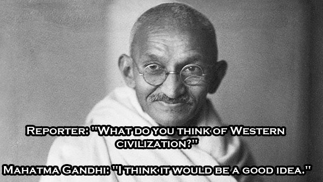 The 40 Wittiest Quotes Fom Famous People Throughout History Sentido Del Humor Mahatma Gandhi Gandhi