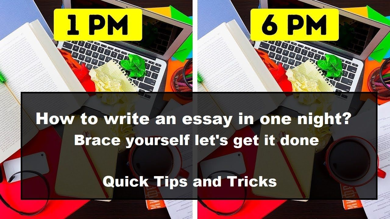 Writing an essay How to write an essay in one night