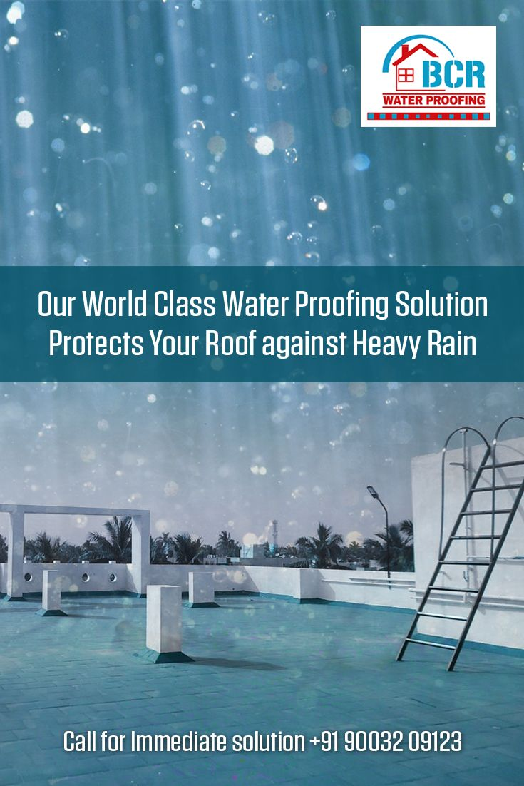 Get Your Home Rain Proof With Bcr Waterproofing For Immediate Solutions From Experts 91 90032 09123 Http Www Bcrwaterpr Solutions Cool Roof Roof Coating