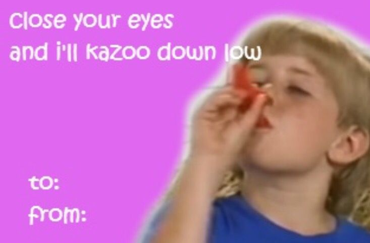Kazoo Kid Valentines Memes Valentines Day Card Memes Funny Valentines Cards