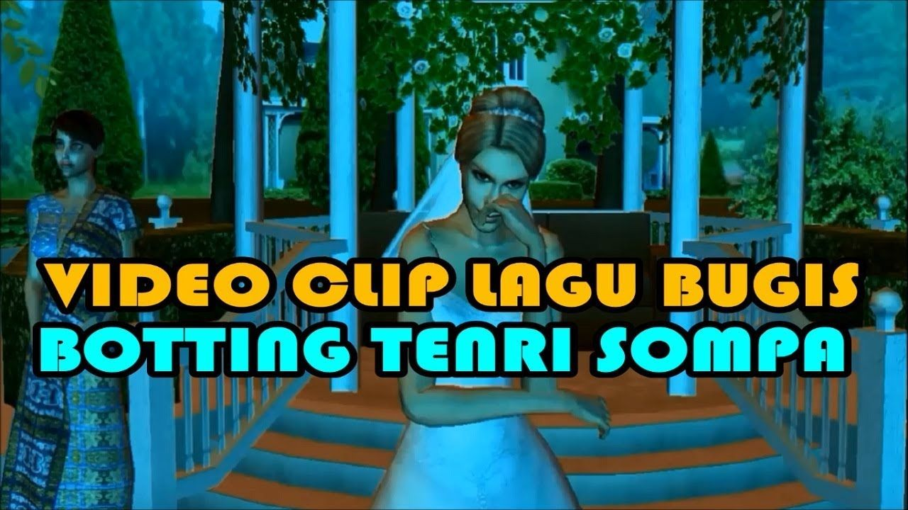 Video Clip Lagu Bungis BOTTING TENRI SOMPA in 2020 Tenri