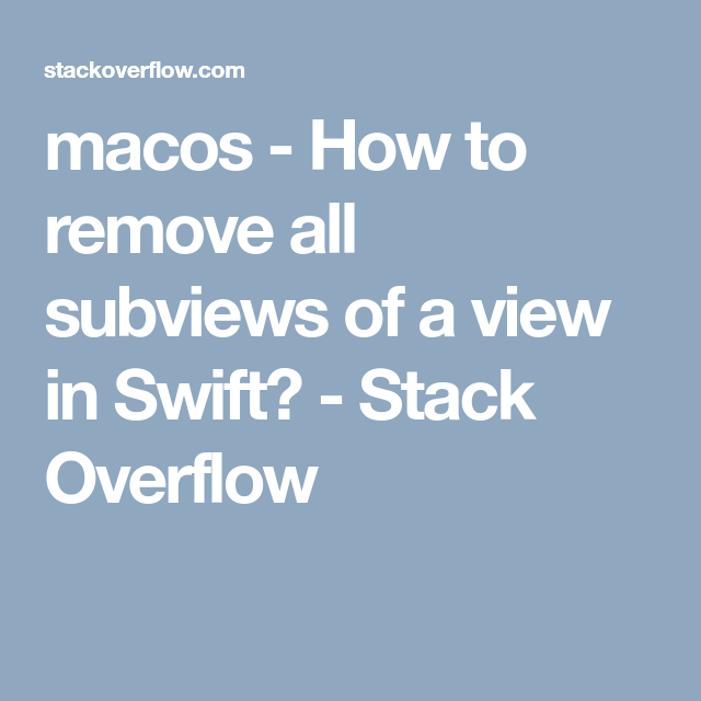 macos How to remove all subviews of a view in Swift