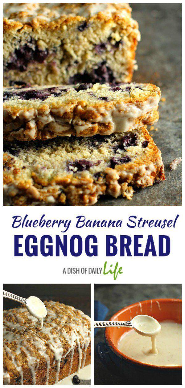 blueberry banana streusel eggnog bread  recipe  recipes