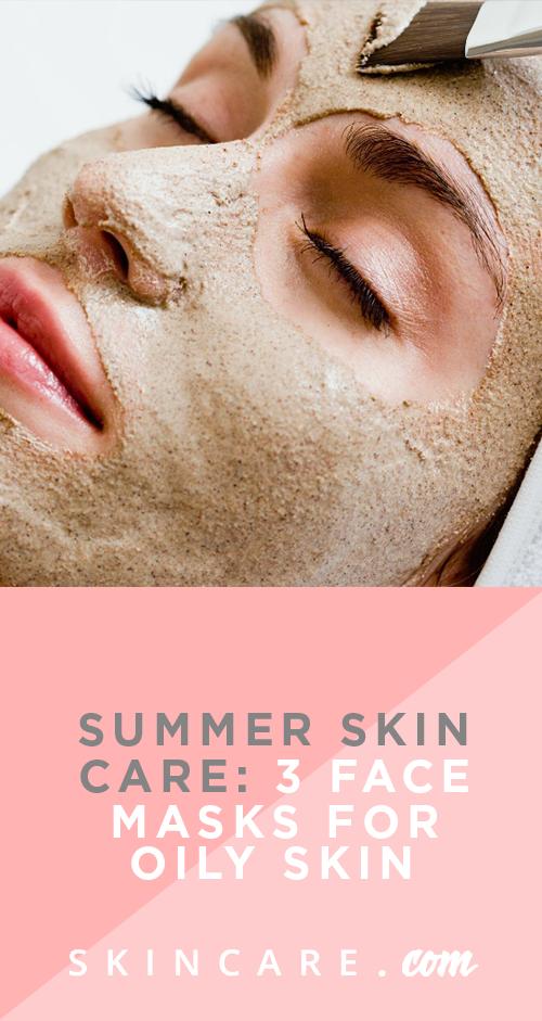 Summer Skin Care 3 Face Masks For Oily Skin Skincare Com By L Oreal Mask For Oily Skin Oily Skin Face Mask For Spots