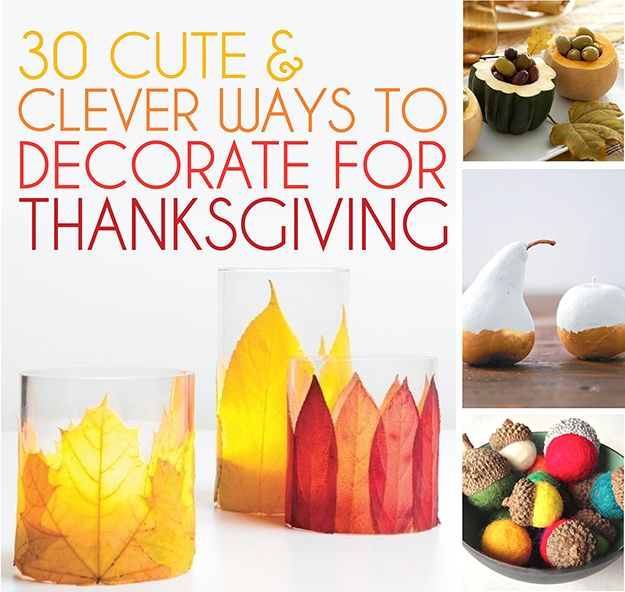 Lovely 30 Cute And Clever Ways To Decorate For Thanksgiving