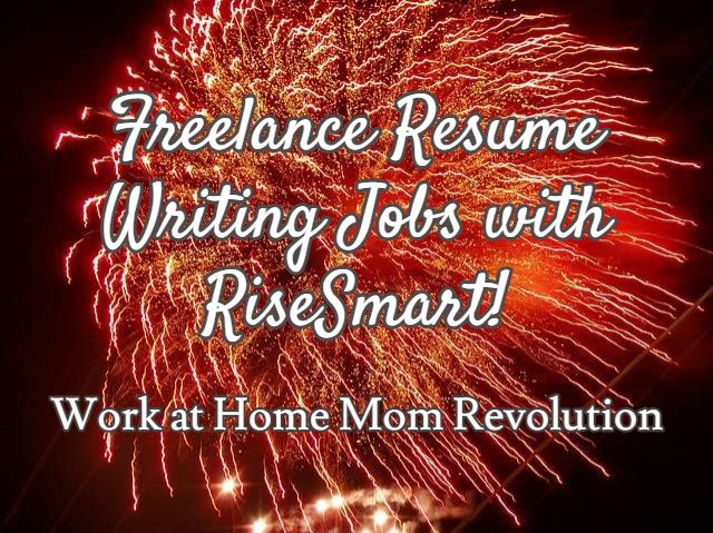 Freelance Resume Writing Jobs With RiseSmart! Work At Home Mom Revolution
