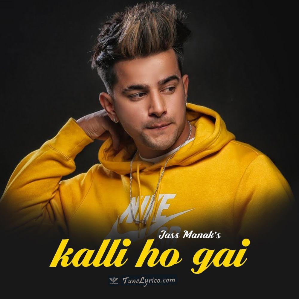 Kalli Ho Gai Lyrics Jass Manak Game Changerz Swag Boys Songs Lyrics
