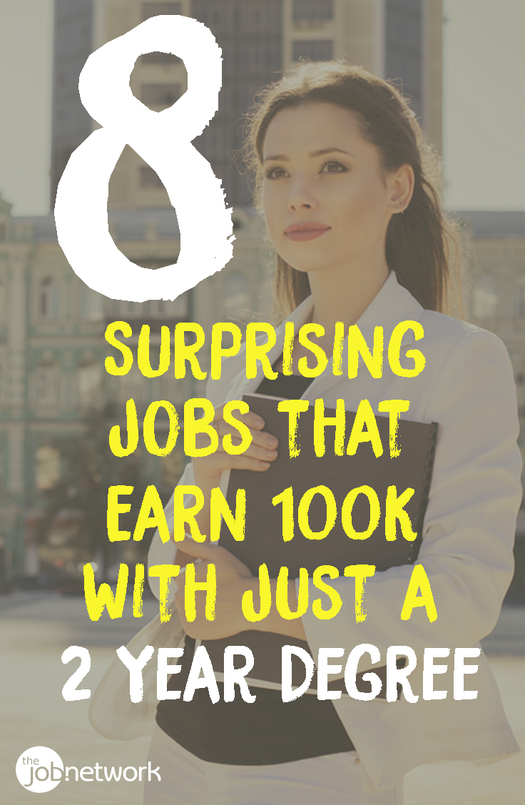 8 Surprising Jobs That Earn 100k With Just A 2 Year Degree College Degree Medical Jobs College Degree Ideas