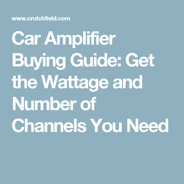 Car amplifier buying guide cars car amplifier buying guide get the wattage and number of channels you need publicscrutiny Images