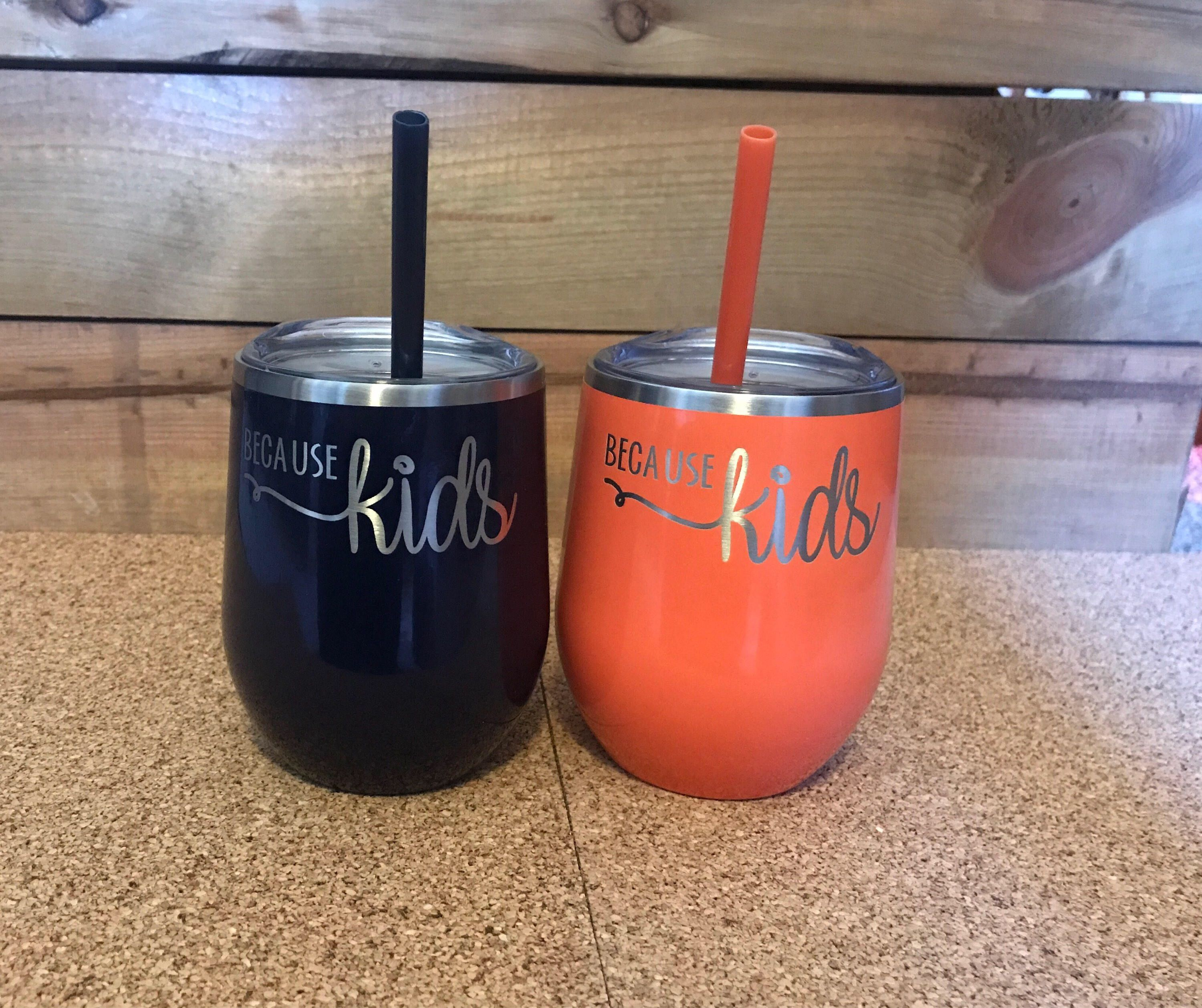 A Personal Favorite From My Etsy Shop Https Www Etsy Com Listing 584967957 Because Kids Wine Tumbler Metal Wine Wine Tumblers Tumbler Funny Wine Fan
