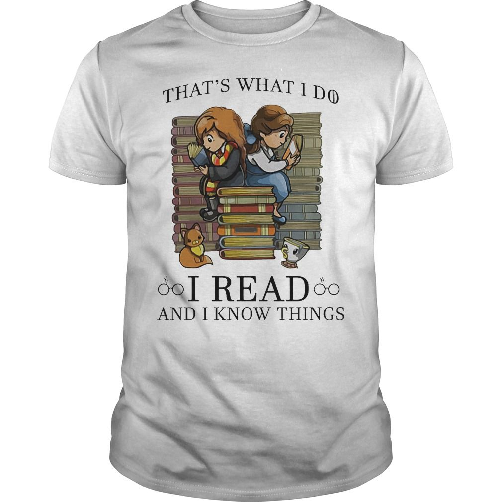 That S What I Do I Read And I Know Things Shirt