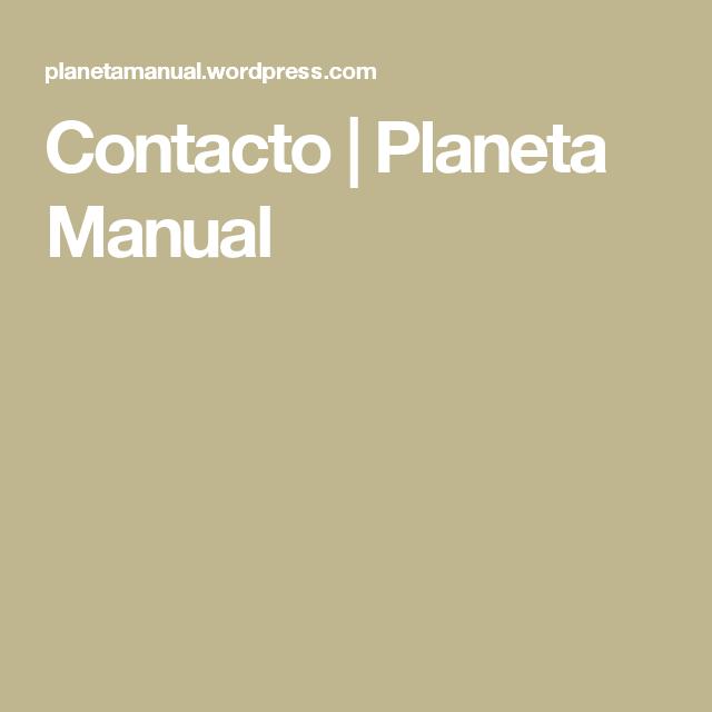 Contacto | Planeta Manual