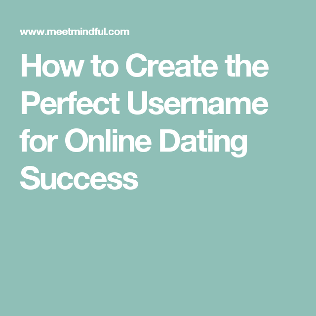 Successful online dating usernames