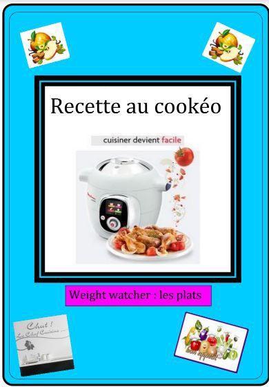 Le PDF des recettes cookeo weight watchers est souvent demandé alors voici  pour tous ceux que ça intéressent la possibilité de le télécharger