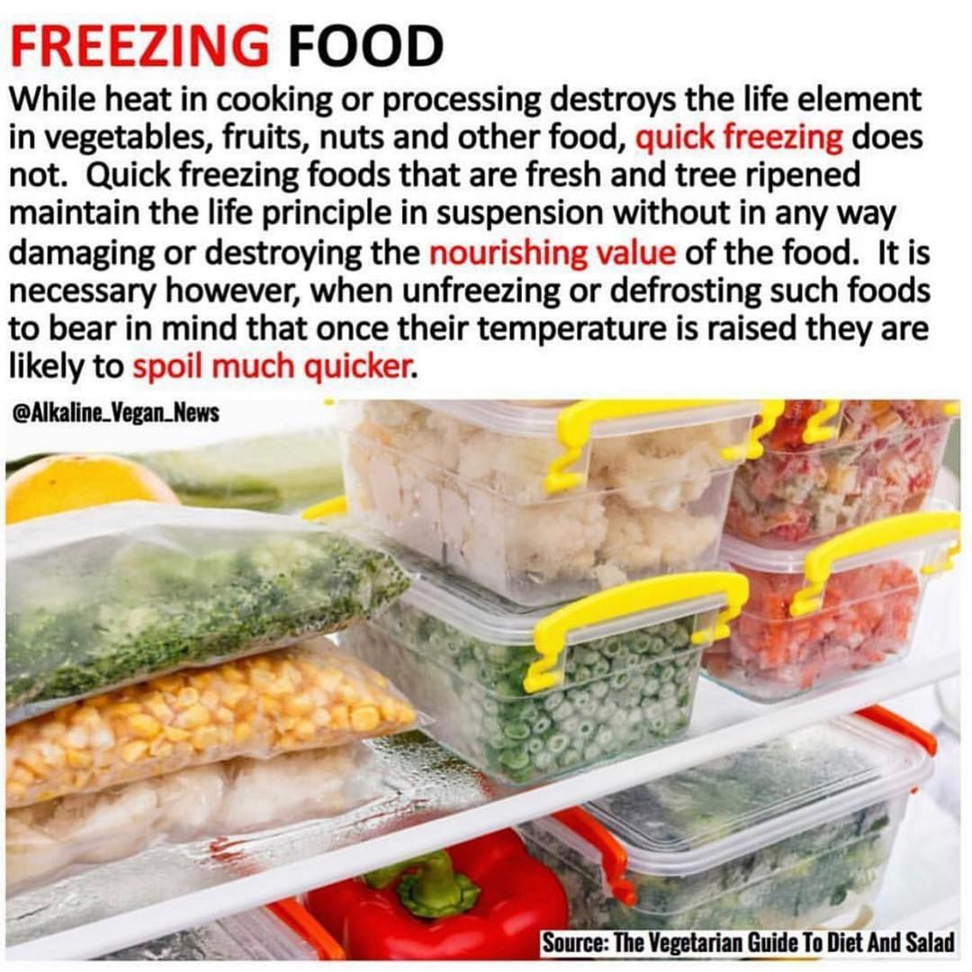 Follow Alkaline Vegan News Quick Freezing Has A Tremendous Advantage Over Other Methods Of Keeping Foods As They Can Be Kept Frozen For