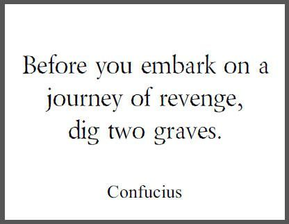 Confucius On Revenge Free Printable Quotation For Classrooms Revenge Quotes Quotations Quotable Quotes