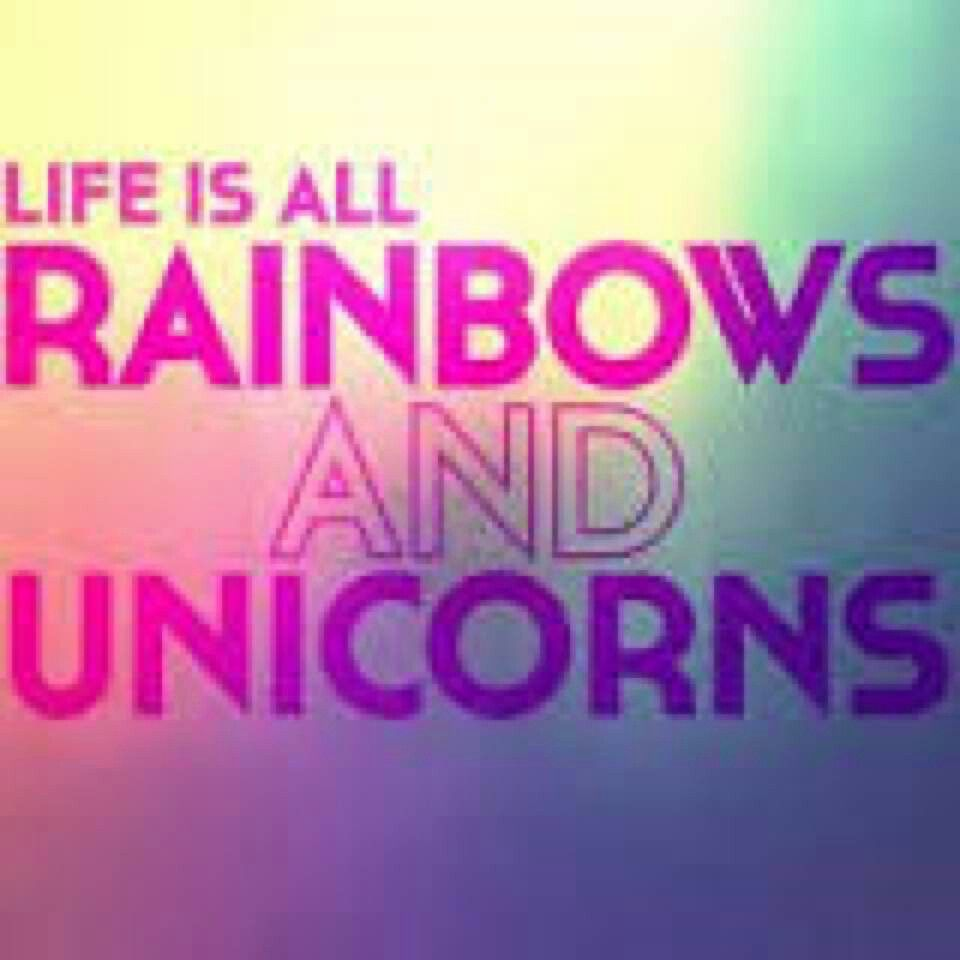 life is all rainbows and unicorns u003c3 unicorns pinterest