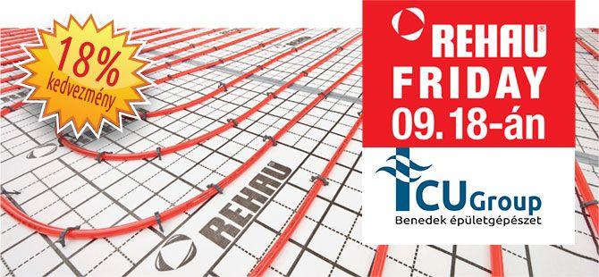 REHAU Friday Szeptember 18-án, pénteken 10 féle REHAU termék árát csökkentjük egynapos akció keretében.