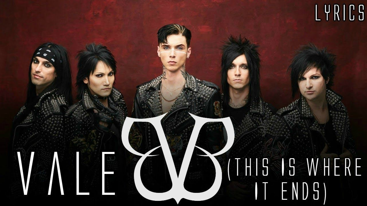 Black Veil Brides Vale This Is Where It Ends Lyrics Black Veil Brides Album Veil Brides Black Veil Brides