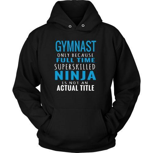Gymnast - Super Skilled Ninja - Adults/Teens - Hoodies