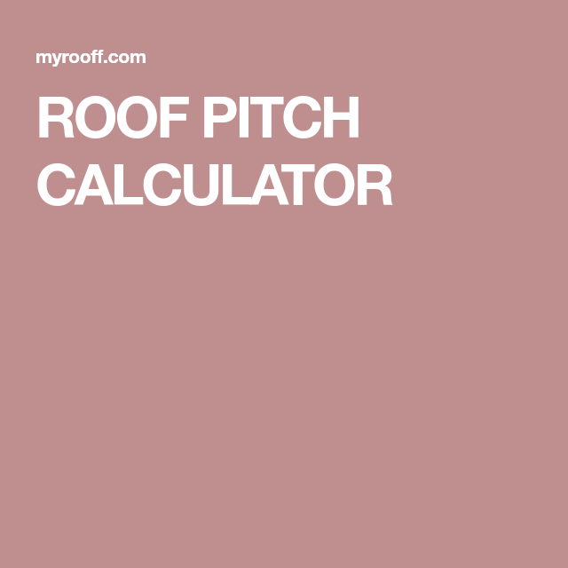 Roof Pitch Calculator Pitched Roof Roof Pitch