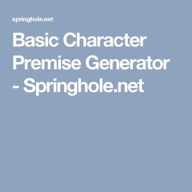 Basic Character Premise Generator - Springhole net   Art: OC